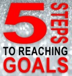 5 STEPS TO REACHING GOALS