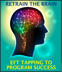 Retrain your brain for success with EFT Tapping